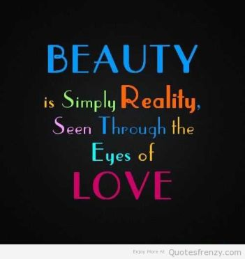 beauty-is-simply-reality-seen-through-the-eyes-of-love-beauty-quote